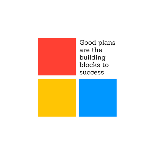 Good planning are the building blocks